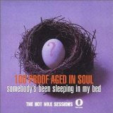 100 PROOF AGED IN SOUL - SOMEBODYS BEEN SLEEPING IN MY BED    (CD9101/CD)