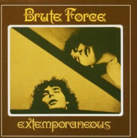 BRUTE FORCE - EXTEMPORANEOUS    (CD12915/CD)