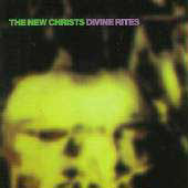 NEW CHRISTS - DIVINE RITES    (CD7484/CD)