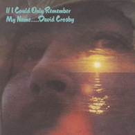 CROSBY/DAVID - IF I COULD ONLY REMEMBER MY NAME    (USCD0158/CD)
