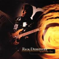 DERRINGER/RICK - TEND THE FIRE    (UKCD6641/CD)