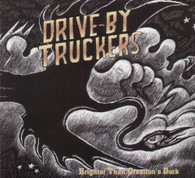 DRIVE-BY TRUCKERS - BRIGHTER THAN CREATION'S DARK    (CD20712/CD)