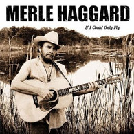 HAGGARD/MERLE - IF I COULD ONLY FLY    (ACD2697/CD)