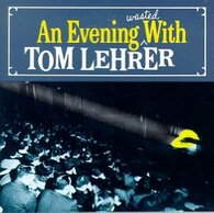 LEHRER/TOM - AN EVENING WASTED    (USCD1789/CD)