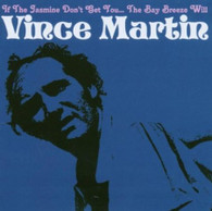 MARTIN/VINCE - IF THE JASMINE DON'T GET YOU... THE BAY BREEZE WILL.    (CD16552/CD)