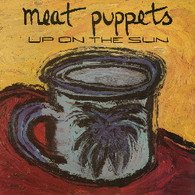 MEAT PUPPETS - UP ON THE SUN    (CD21134/CD)