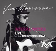 MORRISON/VAN - ASTRAL WEEKS : LIVE AT THE HOLLYWOOD BOWL    (CD22203/CD)