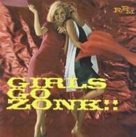 VARIOUS - *GIRLS GO ZONK : U.S. DREAM BABES    (CD16399/CD)