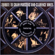 VARIOUS - TRIBUTE TO GRAM PARSONS & CLARENCE WHITE    (UKCD6023/CD)