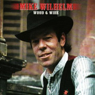 WILHELM/MIKE - WOOD & WIRE    (UKCD5290/CD)