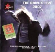 SAINTS - LIVE AT PIG CITY FESTIVAL BRISBANE JULY 14TH 2007    (CD22268/CD)
