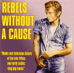 VARIOUS - REBELS WITHOUT A CAUSE    (CD21138/CD)