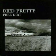 DIED PRETTY - FREE DIRT (2CD)    (CD22031/CD)
