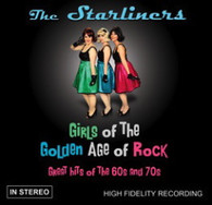 STARLINERS - GIRLS OF THE GOLDEN AGE OF ROCK    (CD24468/CD)