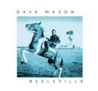 MASON/DAVE - REELSVILLE    (CD19628/CD)