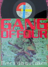 GANG OF FOUR  -   I love a man in uniform/ The world at fault (72514/12s)