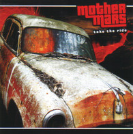 MOTHER MARS - TAKE THE RIDE    (CD23801/CD)