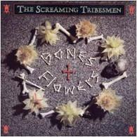 SCREAMING TRIBESMEN - BONES & FLOWERS    (CD23862/CD)