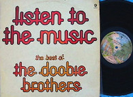 DOOBIE BROTHERS  -  LISTEN TO THE MUSIC: THE BEST OF THE DOOBIE BROTHERS  (G88477/LP)
