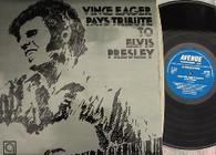 EAGER,VINCE  -  VINCE EAGER PAYS TRIBUTE TO ELVIS PRESLEY  (G145833/LP)