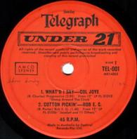 VARIOUS  -  SUNDAY TELEGRAPH : UNDER 21 Col Joye - What'd I say/ Rob E.G. - Cotton pickin'/ Delltones - Shut down/ Joy Boys - Highway 69 (G56364/7EP)