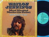 JENNINGS,WAYLON  -  MOST WANTED NASHVILLE REBEL: HIS GREATEST SONGS  (G88514/LP)