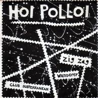 HOI POLLOI  -   Zig zag wanderer/ Club subterranean (51140/7s)