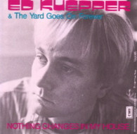 KUEPPER,ED  -   Nothing changes in my house/ At times, so emotional (G53687/7s)