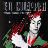 KUEPPER,ED  -   (When there's) This party/ One good reason (G53689/7s)