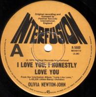 NEWTON-JOHN,OLIVIA  -   I love you, I honestly love you/ Home ain't home anymore (G53887/7s)