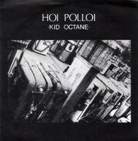 HOI POLLOI  -   Kid octane/ Shake loose (G53519/7s)