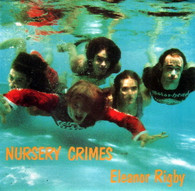 NURSERY CRIMES  -   Eleanor Rigby/ Eleven hours a day (G53906/7s)
