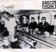MEN AT WORK  -   Overkill/ Till the money runs out (G54277/7s)