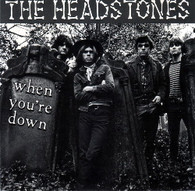 HEADSTONES  -   When you're down/ All things you do (G54185/7s)