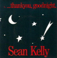 KELLY,SEAN  -   Thank you, goodnight/ Whatever you say (G59231/7s)