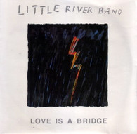 LITTLE RIVER BAND  -   Love is a bridge/ Inside story (G59259/7s)