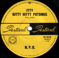 M.P.D.  -   Itty bitty hitty potomus/ How's my X treatin' you (G60298/7s)