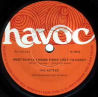 AZTECS  -   Most people I know think that I'm crazy/ Regulation 3 puff (G6219/7s)