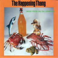 HAPPENING THANG  -   (When your on) the losing end/ Empty pages (G66367/7s)