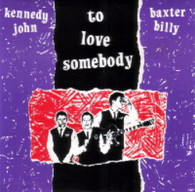 KENNEDY,JOHN & BILLY BAXTER  -   To love somebody/ Tourists in heaven (G66440/7s)