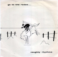 NAUGHTY RHYTHMS  -   Go to the rodeo/ Have some fun (G66568/7s)