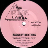 NAUGHTY RHYTHMS  -   Without your love/ I know, you know, I know (G66569/7s)