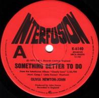 NEWTON-JOHN,OLIVIA  -   Something better to do/ He's my rock (G66576/7s)