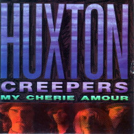 HUXTON CREEPERS  -   My cherie amour/ True love baby (G68287/7s)