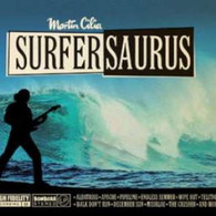 CILIA/MARTIN - SURFERSAURUS    (CD24603/CD)