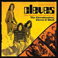 CLEVES - THE MUSICAL ADVENTUTRES OF THE CLEVDONAIRES, CLEVES & BITCH    (CD24707/CD)