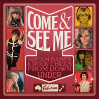 VARIOUS - COME & SEE ME : DREAM BABES & ROCK CHICKS FROM DOWN UNDER (2CD)    (CD24764/CD)