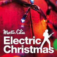 CILIA/MARTIN - ELECTRIC CHRISTMAS    (CD24807/CD)