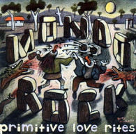 MONDO ROCK  -   Primitive love rites/ Underlights (G70384/7s)