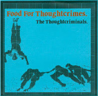 "THOUGHT CRIMINALS - FOOD FOR THOUGHTCRIMES (7""EP)    (70960/7""EP)"
